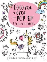 COLOREA Y CREA TU POP-UP. UNICORNIOS