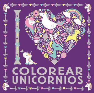 I LOVE COLOREAR UNICORNIOS
