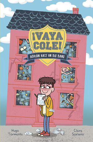 VAYA COLE 1. ADRIÁN HACE UN BIG BANG