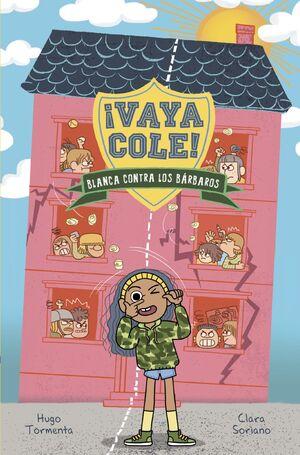 VAYA COLE 2. BLANCA CONTRA LOS BÁRBAROS