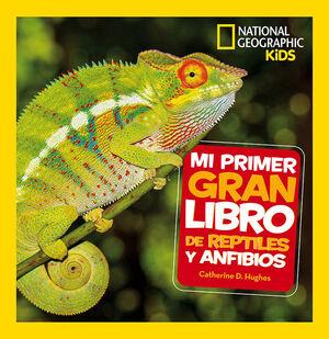 MI PRIMER GRAN LIBRO DE REPTILES Y ANFIBIOS