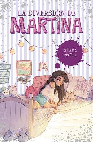 LA DIVERSION DE MARTINA 3. LA PUERTA MÁGICA