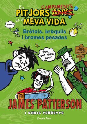 ELS PITJORS ANYS DE LA MEVA VIDA 4. BRÈTOLS, BRÒQUILS I BROMES PESADES