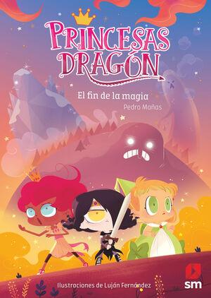 PRINCESAS DRAGÓN 10. EL FIN DE LA MÁGIA