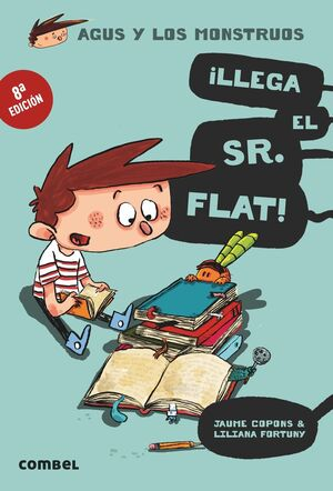 AGUS Y LOS MONSTRUOS 1. ¡LLEGA EL SR. FLAT!