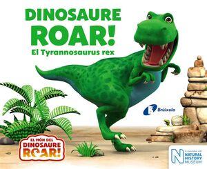 DINOSAURE ROAR! EL TYRANNOSAURUS REX