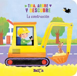 TIRA, ABRE Y DESCUBRE. LA CONSTRUCCIÓN